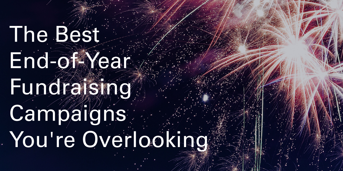 The Best End-of-Year Fundraising Campaigns You're Overlooking