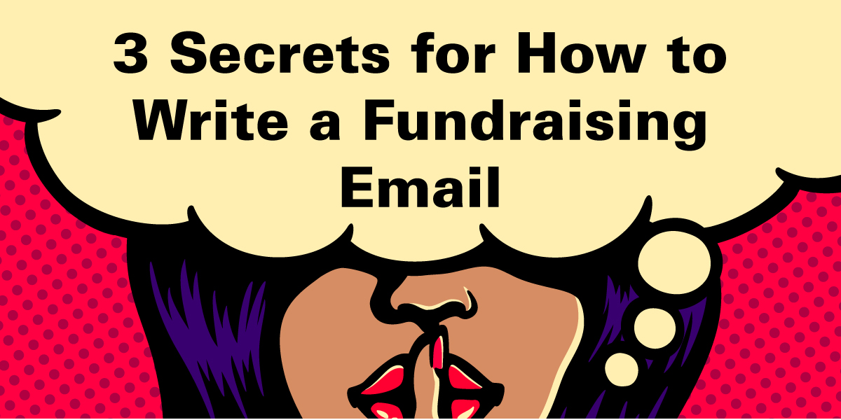 3 Secrets for How to Write a Fundraising Email