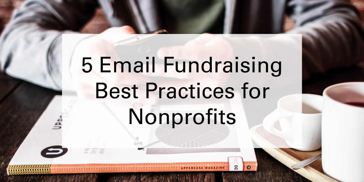 5 Email Fundraising Best Practices for Nonprofits