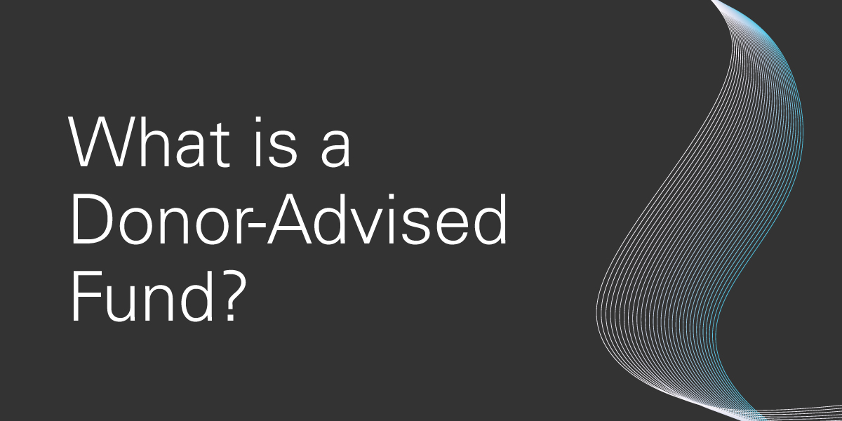 What is a Donor-Advised Fund?