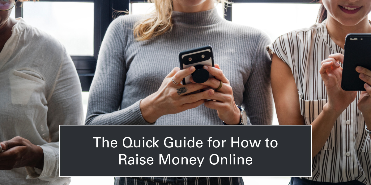 The Quick Guide for How to Raise Money Online